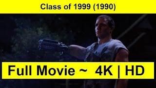 Class of 1999 Full Movie
