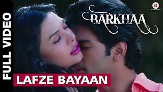 Lafze Bayaan Full Video   Barkhaa   Shreya Ghosal & Mohammed Irfan   Taaha Shah & Sara Lorren