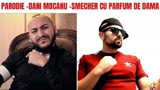 Download Parodie Dani Mocanu - Smecher Cu Parfum De Dama