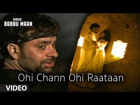 Babbu Maan : Ohi Chann Ohi Rataan Full Video Song   Hit Punjabi Song