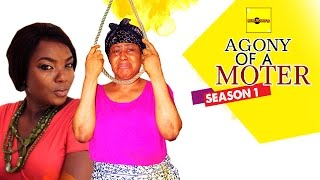 Nigerian Nollywood Movies - Agony Of A Mother 1