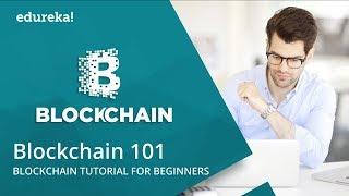 Blockchain 101   What is Blockchain Technology   Blockchain Training    Edureka