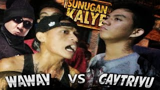 SUNUGAN KALYE - Waway VS Caytriyu