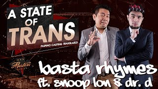 A State Of Trans Special | Basta Rhymes ft. Snoop Lon & Dr. D