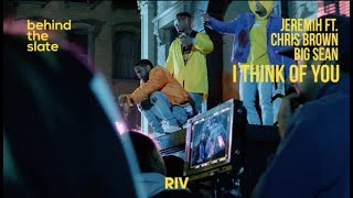 Jeremih ft. Chris Brown and Big Sean - 'I Think Of You'  (Official BTS)