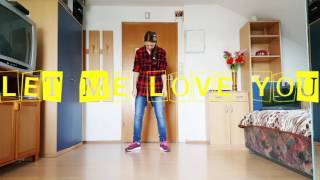 Let Me Love You Matt Steffanina Choreography | Cover by Ana