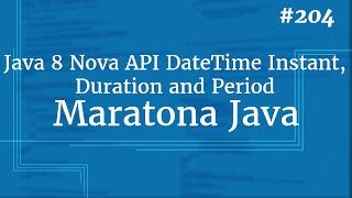 Curso Java Completo - Aula 204: Java 8 Nova API DateTime Instant, Duration and Period