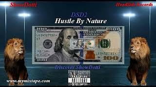 Show Dotti- DSD2 Hustle By Nature (Full Mixtape.)
