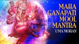 Maha Ganapati Mool Mantra | Ganesh Gayatri | UMA MOHAN