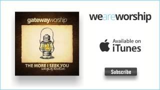 Gateway Worship - All I Need (What a Privilege)