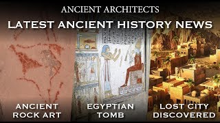 Discoveries: Palaeolithic Rock Art, Egyptian Tomb, Mummified Mice & Lost City | Ancient Architects