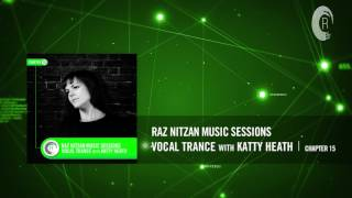 Raz Nitzan Music Sessions - Vocal Trance with Katty Heath (Chapter 15) **FREE DOWNLOAD**