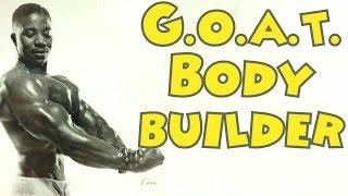 G.O.A.T. Bodybuilder - Leroy Colbert