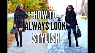HOW TO ALWAYS LOOK STYLISH | 10 Fashion Tips