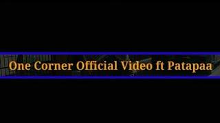 Patapaa - One Corner ft Ras Cann(Official Video)