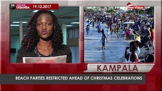 Around Uganda - Beach parties restricted ahead of Christmas celebrations