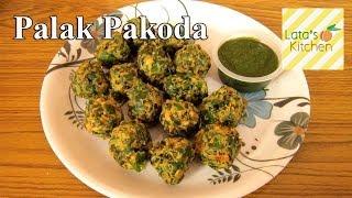 Palak Pakora Recipe - Spinach Fritters — Indian Vegetarian Recipe Video - Lata's Kitchen