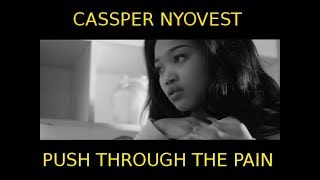 Cassper Nyovest    Push Through the Pain (OFFICIAL LYRICS)