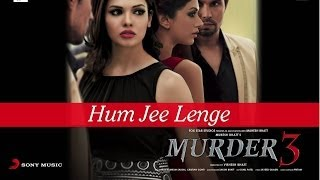 Hum Jee Lenge - Film-Murder 3  - FULL HD