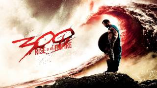 300: Rise Of An Empire - From Man to God King - Soundtrack Score