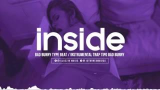 Instrumental Trap tipo Bad Bunny // INSIDE // 2017 //CLAZZIK BEATS