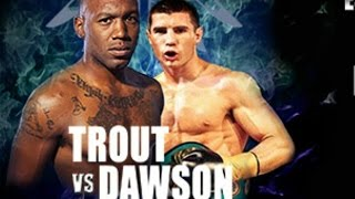 ESPN FNF AUSTIN TROUT VS DANIEL DAWSON PREDICTIONS 8/22/14! WHERE DOES TROUT STAND AT 154LBS?