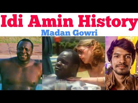 Xxx Mp4 Idi Amin History Tamil IdiAmin Madan Gowri MG 3gp Sex