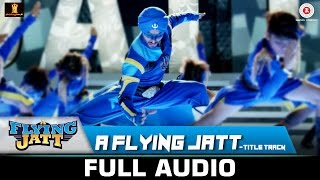 A Flying Jatt - Title Track | Full Song | Tiger Shroff, Jacqueline Fernandez| Sachin-Jigar | Raftaar