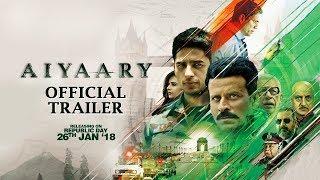 Aiyaary Trailer   Neeraj Pandey   Sidharth Malhotra   Manoj Bajpayee   Releases 26th January 2018