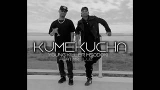 Young Killer  FT Mr Blue  KUMEKUCHA