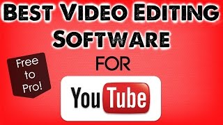 Top 8 Best Video Editing Software for YouTube