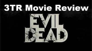 Evil Dead (2013) - Movie Review by 3TR
