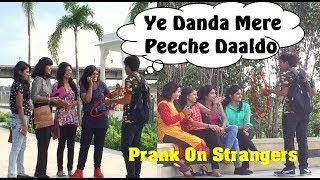"""Ye Danda Mere Peeche Daal Do"" Pranking Strangers II Prank In INDIA Lucknow"