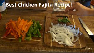 Best Chicken Fajita Recipe!  Simple Homemade!