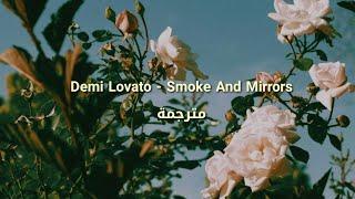 Demi Lovato - Smoke And Mirrors مترجمة