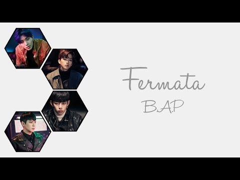 FERMATA - B.A.P (비에이피) (HIMCHAN, DAEHYUN, YOUNGJAE, JONGUP) [HAN/ROM/ENG COLOR CODED LYRICS]