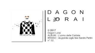 Dagon Lorai - Da Grande Voglio Fare Sandro Pertini