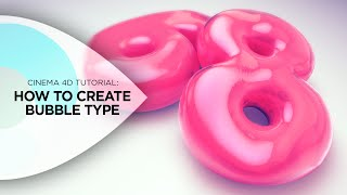 Cinema 4D Tutorial - How to Create Bubble or Balloon Text