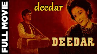 Deedar (1951) Hindi Full Movie | Ashok Kumar,  Dilip Kumar,  Nargis, Nimmi | Hindi Classic Movies
