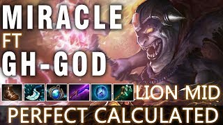 Dota 2 Miracle- Lion Carry Mid ft Gh-GOD Pudge - Perfect Calculated