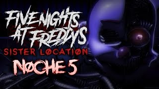 FIVE NIGHTS AT FREDDY'S SISTER LOCATION: NOCHE 5 - FINAL ÉPICO - iTownGamePlay FNAF SL