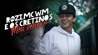 MC ROZI, MC WM, OS CRETINOS & DJ GEGE - MEU VENENO!