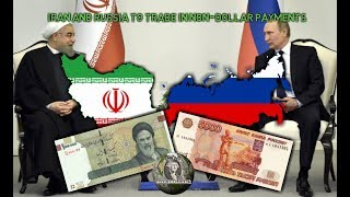 News Update: Iran and Russia To Trade In Non-Dollar Payments