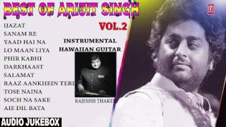 Best Of Arijit Singh Vol 2  - Hawaiian Guitar  Instrumental (Audio Jukebox) || RAJESHH THAKER ||