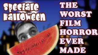 SPECIALE HALLOWEEN - Il peggior film horror mai fatto