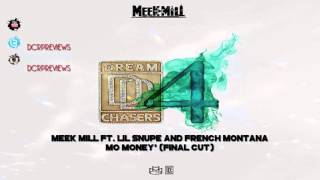 DC4: Meek Mill ft. Lil Snupe & French Montana - Mo Money [Final Cut]