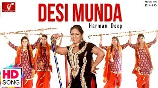 Desi Munda - HarmanDeep   Official Music Video 2016   Vvanjhali Records