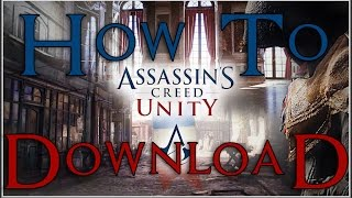 How To Download Assassins Creed Unity (PC) (Repack) [KPG Tutorials]