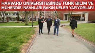 Harvard Üniversitesinde Türk Bilim ve Mühendis İnsanları Bakın Neler Yapıyolar!