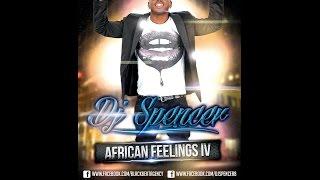 DJ SPENCER  - AFRICAN FEELINGS IV (kizomba set)
